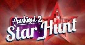Aashiqui 2 2012 Star Hunt Audition and Registration Details 1