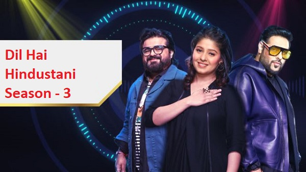 Dil Hai Hindustani 3 2020 Auditions Date and Registration Online 5